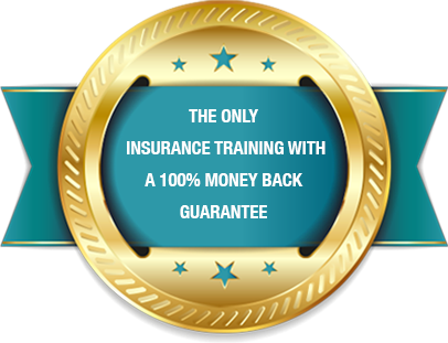 the only insurance training with a 100% money back  guarantee